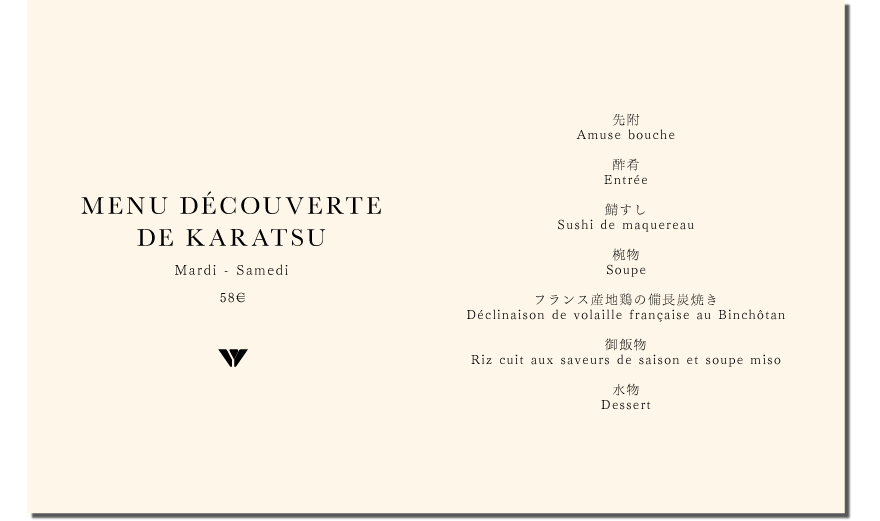 MENU DÉCOUVERTE DE KARATSU Tuesday - Saturday 58€
